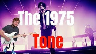 How to get the 1975's GUITAR TONE