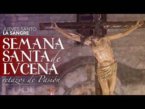 VÍDEO: Retazos de la Semana Santa de Lucena. Jueves Santo: La Sangre