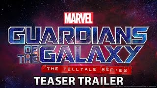 Guardians of the Galaxy: The Telltale Series Teaser