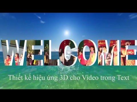 Adobe Premiere: Bài 12. Thiết kế hiệu ứng 3D cho Video trong Text