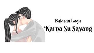 Balasan lagu karna su sayang OFFICIAL ANIMASI         #animasiVIDEOS.     #KARNAsuSayang