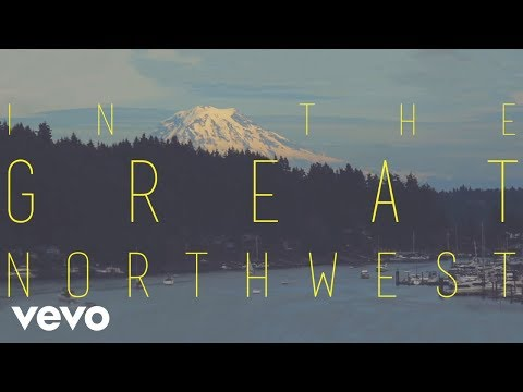 Mighty Oaks - The Great Northwest (Lyric Video)