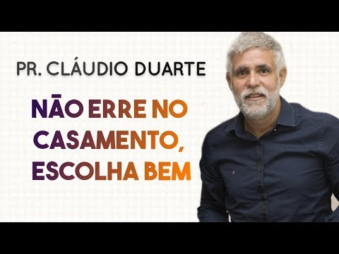 Pastor Cláudio Duarte - NÃO erre no CASAMENTO, ESCOLHA BEM! | Palavras de Fé