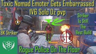Toxic Nomad Emoter Gets Embarrassed 1v6(Solo Striker PVP)The Division 1.8.3