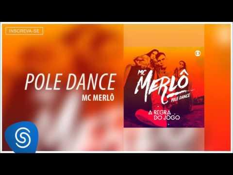 MC Merlô - Pole Dance (A Regra Do Jogo) [Áudio Oficial]