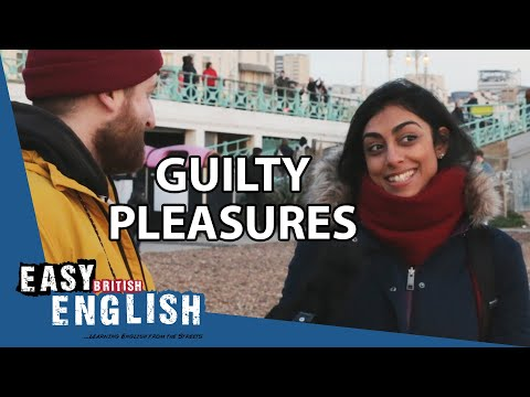 What is your guilty pleasure? | Easy English 43