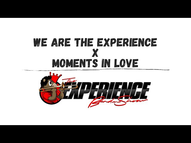 """""""We are The Experience"""" x """"Moments in Love"""" Cover by The Experience Band & Show"""