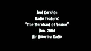 Radio feature on The Merchant of Venice 2004 film w/Al Pacino and Jeremy Irons by Joel Gershon