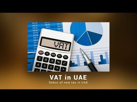 VAT in UAE : Debut of new Tax in UAE