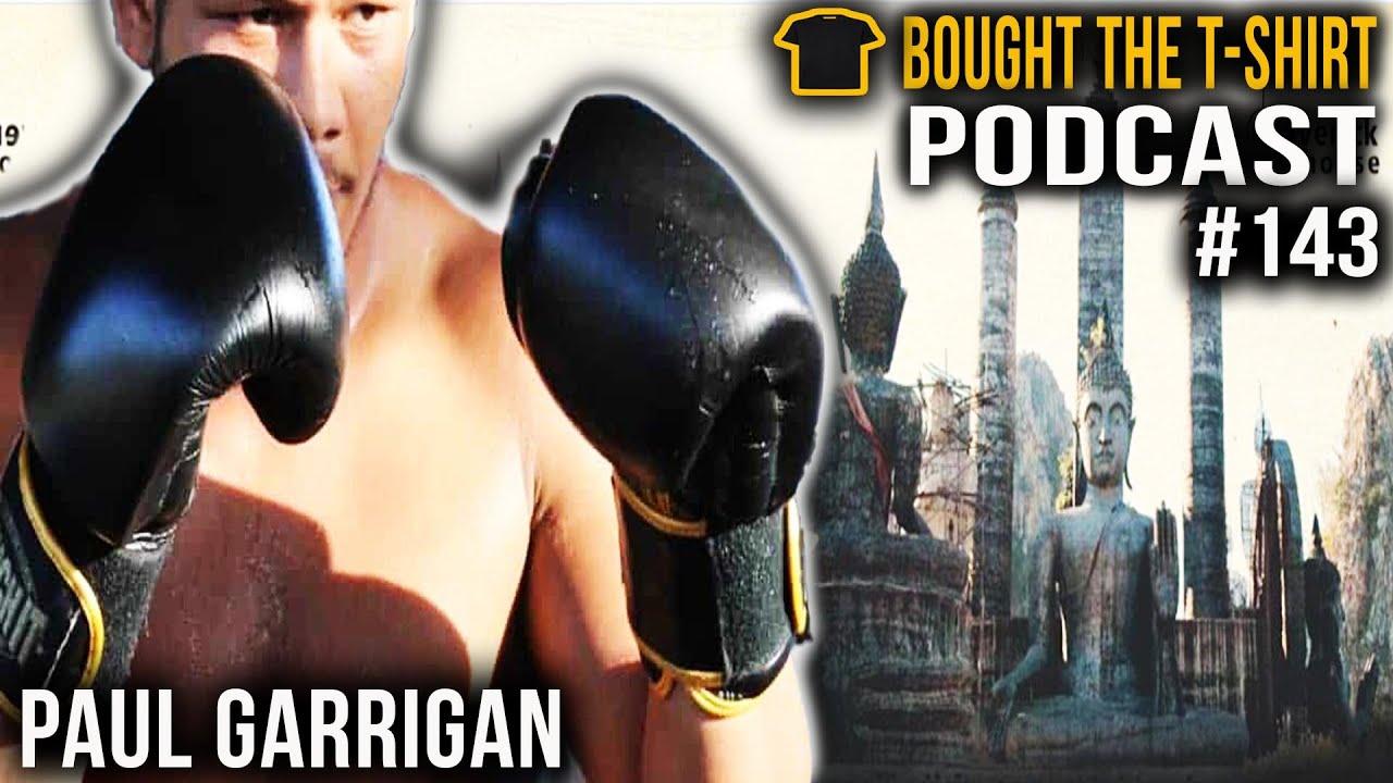 Paul Garrigan | Bought The T-Shirt Podcast #143