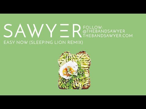 Easy Now (Sleeping Lion Remix) - Sawyer (Official Audio)