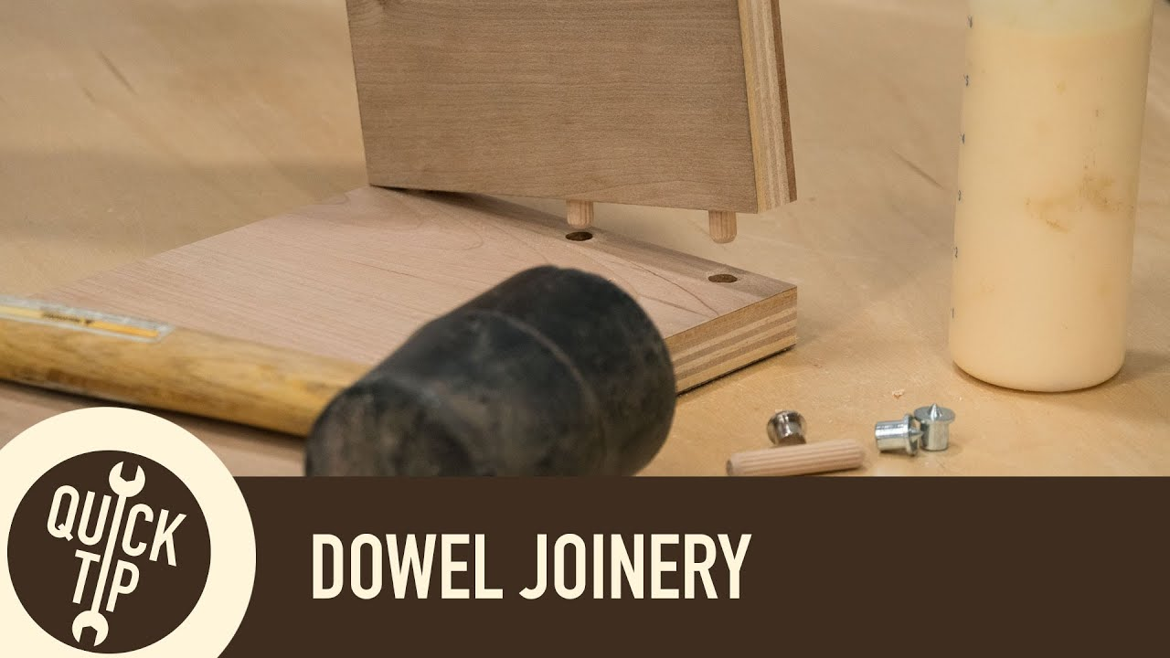 Dowel Joinery Technique And Tips Woodworking