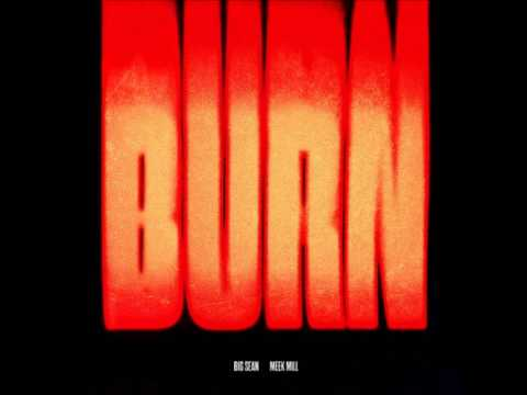 Big Sean - Burn ft. Meek Mill