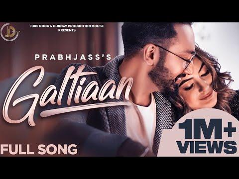 galtiaan-(full-video)-prabh-jass-|-tanya-|-shehnaaz-gill-|-latest-punjabi-songs-2019-|-juke-dock
