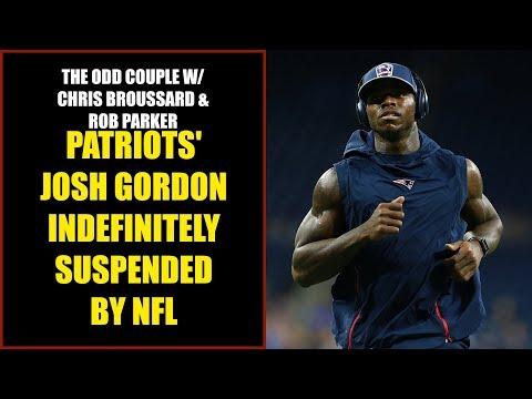 Chris Broussard & Rob Parker: Patriots Josh Gordon Indefinitely Suspended