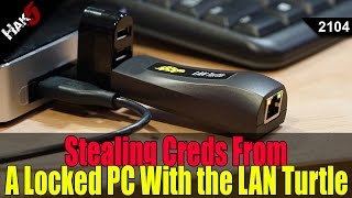 Snagging Creds From Locked Machines With a LAN turtle - Hak5 2104