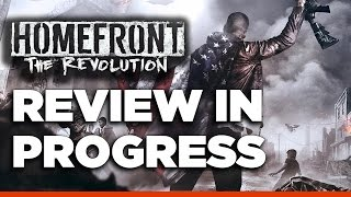 Homefront: The Revolution – Review in Progress