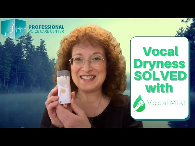 Vocal Dryness SOLVED with VocalMist - Professional Voice Care Center