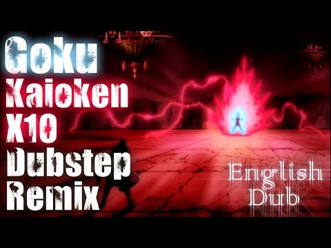 Goku Kaioken x10 english dub Dubstep Remix