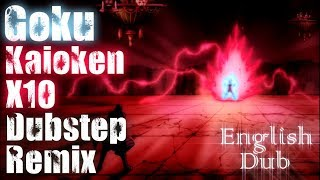 Goku Kaioken x10 english dub [Dubstep Remix]