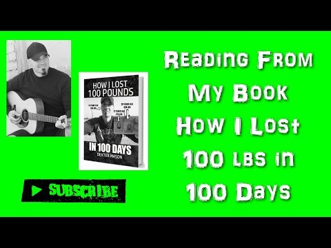 reading-from-how-i-lost-100-lbs-in-100-days---part-5