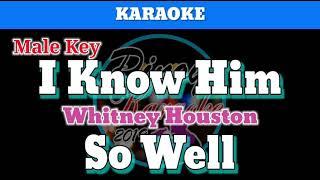 I know him so well by whitney houston (karaoke : male key)