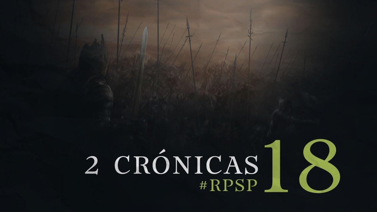 2 Cronicas 18 Resumen Pr Adolfo Suarez Reavivados Por Su Palabra Youtube
