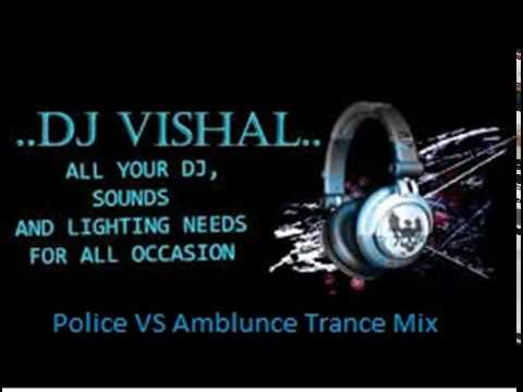 Police VS Amblunce Trance Mix by DJ VISHAL
