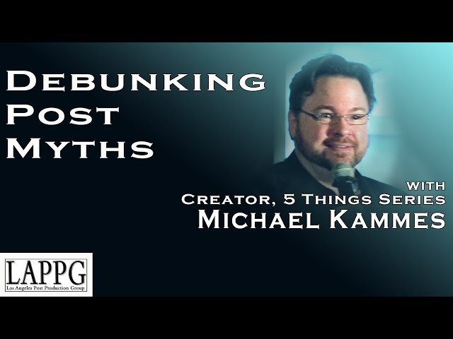 Debunking Post Production Myths | LAPPG