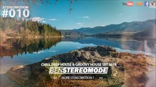 Chill Deep House & Groovy House Set 2016 – Stereomotion #010