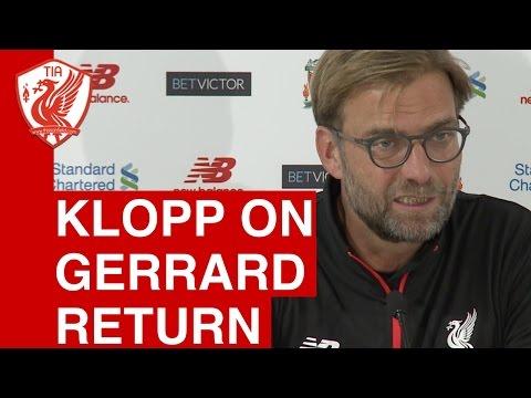 Klopp: Gerrard always welcome at Liverpool FC