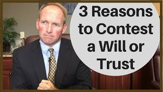 Three Reasons People Contest a Will or Trust in Louisiana