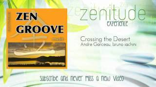 Relaxation, Zen - Andre Garceau, bruno iachini - Crossing the Desert - ZenitudeExperience