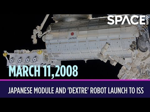 OTD in Space – March 11: 1st Japanese Module & 'Dextre' Robot Launch to Space Station