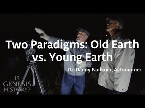 Comparing the Two Paradigms: Old Earth & Young Earth