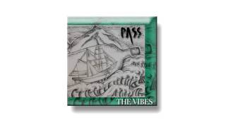 Pass - The Vibes (Full Album)