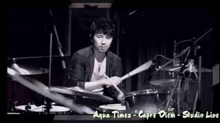 Aqua Timez Capre Diem Studio Live.