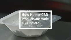 How Hemp-CBD Products are Made - CBD Isolate