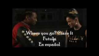 where you go - ciara ft. future ( español)