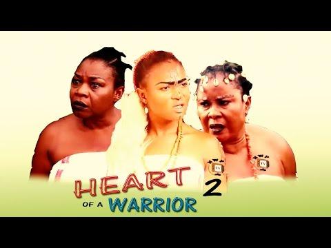 Heart Of A Warrior 2  - 2016 Latest Nigerian Nollywood Movie
