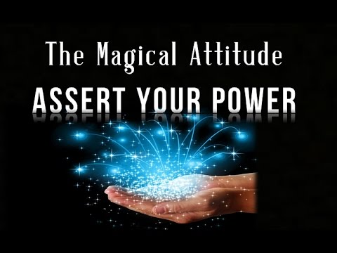 """The Magical Attitude That Creates ★ Asserting The Power of """"I"""" ★ Law of Attraction"""