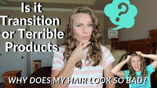 Is it Hair Transition or Terrible Products for Your Hair? That is the question!