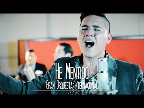 Gran Orquesta Internacional - He Mentido [sesión studio]
