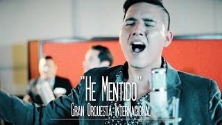 Gran Orquesta Internacional - He Mentido [sesión studio] thumbnail