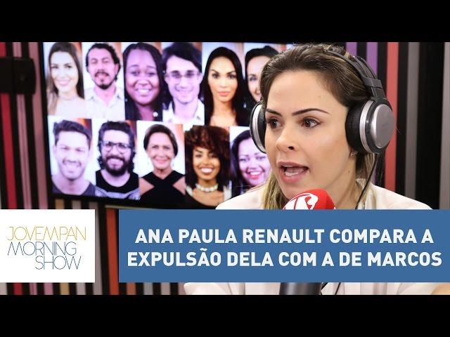 Após a expulsão de Marcos, Ana Paula Renault compara a situação dela com a do Brother | Morning Show
