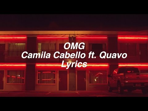 OMG  Camila Cabello ft Quavo Lyrics