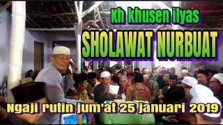 Gambar cover Kh khusen ilyas sholawat nurbuat   ngaji rutin jum'at 25 januari 2019