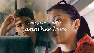 lara jean & peter | another love (to all the boys i