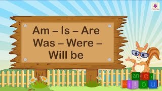 Use of Verbs Am, Is, Are, Was, Were and Will Be In English Sentences | English Grammar For Kids