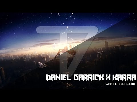 Daniel Garrick x KARRA - What It Looks Like